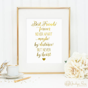 Best friend gift, Best friends forever never apart maybe by distance, best friend wall art printable, faux gold foil, friend gift idea (JPG)
