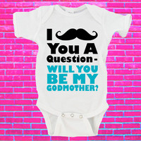 I Mustache You A Question Will You Be My Godmother? Gerber Onesuit ®