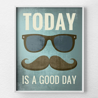 Retro Art, Vintage Style Poster, Mustache Art, Hipster Print, Inspirational Print, Positive Quote Print, Motivational Posters, Typography