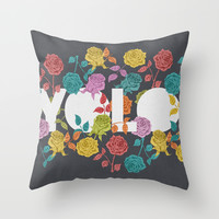 // YOU ONLY LIVE ONCE Throw Pillow by Bianca Green
