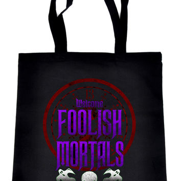 Welcome Foolish Mortals Tote Book Bag Haunted Mansion Handbag