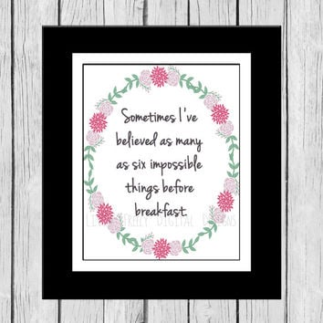 Sometimes I've Believed As Many As Six Impossible Things Before Breakfast Quote Wall Art, Digital Wall Art, Alice and Wonderland Quote