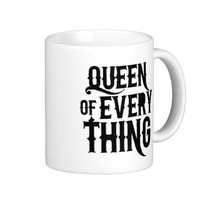 Queen of Every Thing Mug