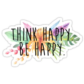 'Think Happy. Be Happy. ' Sticker by Quotation Park