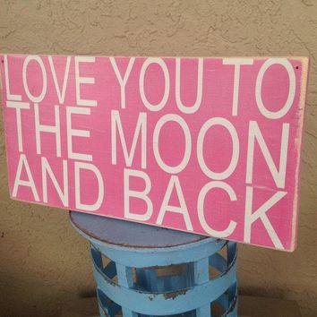 18x8 Love You To The Moon And Back Wood Sign