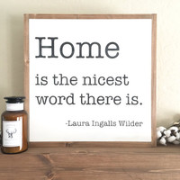 Home Is The Nicest Word There Is Sign | Farmhouse Sign | Farmhouse Decor | Laura Ingalls Wilder Sign | Rustic Sign | Wood Sign | Home Sign