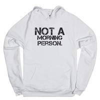 Not a Morning Person-Unisex White Hoodie