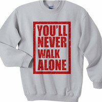 Liverpool You ll Never Walk Alone Sweatshirt