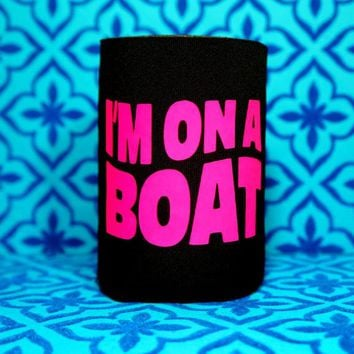 I'M ON A BOAT PINK AND BLACK Koozie / Coolie / Coozie / Cozy / Huggy