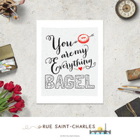 You are my everything bagel valentine printable love print instant download minimalist printable art valentine e-card valentine decor