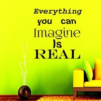 Wall Decals Quote Everything You Can Imagine Is Real Decal Vinyl Sticker Home Decor Bedroom Interior Window Decals Mural Art Motivation Decal