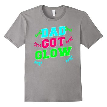 Mens Dad Got Glow Party Kids Birthday Gift T Shirt