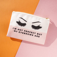 I'm Not Perfect but My Eyebrows Are Make-up Bag / Wristlet