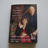 THE RAINBOW COMES AND GOES by Anderson Cooper And Gloria Vanderbilt: Harper 9780062454942 Hardcover, 1st Edition - Wisdom Lane Antiques