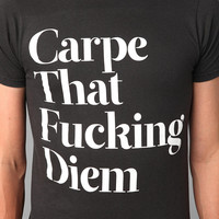Carpe That F*cking Diem Tee