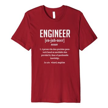 Engineer Definition Precision Guesswork T-Shirt