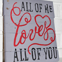 Rustic Handmade Hand Painted All of Me Loves All Of You Wood Sign