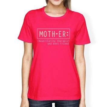 Mother Therapist Womens Hot Pink T-Shirt Cute Gift Idea For Grandma