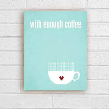 Coffee Print With Enough Coffee Quote in by hairbrainedschemes