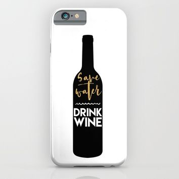 SAVE WATER DRINK WINE kitchen quote iPhone & iPod Case by deificus Art