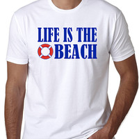 Life Is The Beach T-Shirt with Life Preserver in Unisex Men and Women Sizes, great for all beach lovers and worshippers