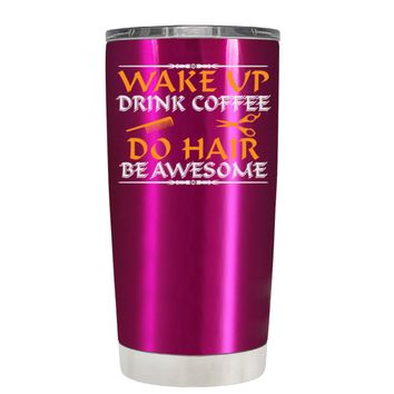 Wake Up Drink Coffee Do Hair on Translucent Pink 20 oz Tumbler Cup
