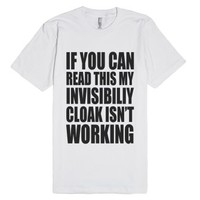 If You Can Read This My Invisibility Cloak Isn't Working-T-Shirt