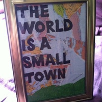 The World is a Small Town - framed map collage