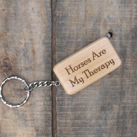 Horses Are My Therapy Wooden Keychain