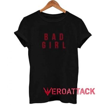 Bad Girl Letter Red Graphic Tees Shirts T Shirt Size XS,S,M,L,XL,2XL,3XL