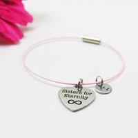 Sisters For Eternity Bracelet - Best Friends Bangle - Initial Charm - Charm Bracelet - Initial Bracelet - Personalize Gift - Custom Bracelet