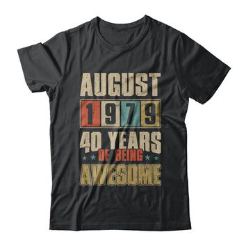 August 1979 40 Years Of Being Awesome Birthday Gift