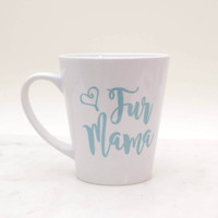 Fur Mama, Fur Mama Coffee Mug, Funny Dog Mugs, Cat Lady Mug, Cat Mug, Funny Mugs, Coffee Mug, Cat Mom Mug, Dog Mugs, Dog Lover Mugs, Pug Mug