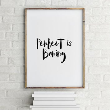 "Motivational Quote ""Perfect Is Boring"" Typography print Wall ArtWork Inspirational Print Digital Art Print Home Decor Instant download"