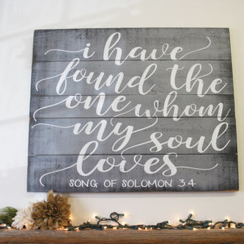 I Have Found The One Whom My Soul Loves Pallet Sign Scripture Sign Christian Wall Art Wedding Vintage Wedding Song Of Solomon Handpainted