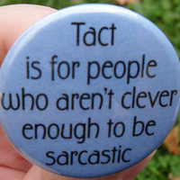 fridge magnet: Tact is for people who aren't clever enough to be sarcastic - 1.5 in (38mm) - funny quotes and humorous sayings