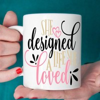 She Designed A Life She Loved Ceramic Coffee Mug