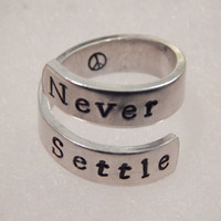 Never Settle Twist Ring Inspirational Jewelry Aluminum Hand Stamped