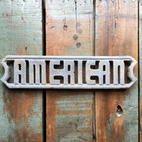 Vintage American Sign, Cast Aluminum Slide Step, Vintage Americana, Industrial Decor, Patriotic Decor