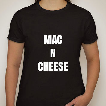 """Mac N Cheese"" T-Shirt"