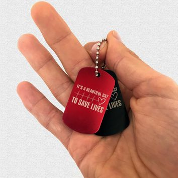 It's A Beautiful Day To Save Lives Aluminum Keychain