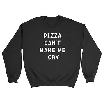 Pizza can't make me cry funny sweater, food lover sweater, pizza lover Crewneck Sweatshirt