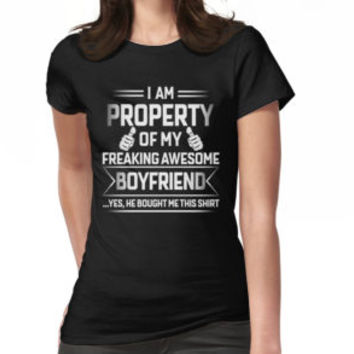'Property Of My Awesome Boyfriend Tshirt for your Girlfriend' T-Shirt by strongwe
