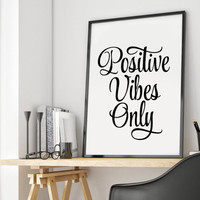 Printable Wall Art Positive Vibes Only Motivational Inspirational Printable Quote, Black And White Art, Typographic Print Inspirational Art