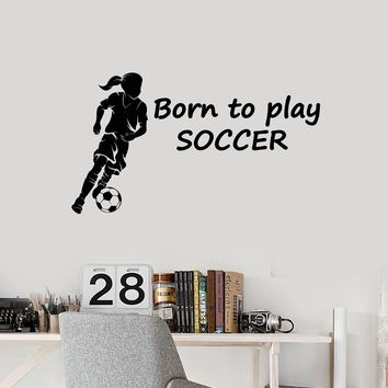 Vinyl Wall Decal Soccer Teen Girl Quote Sports Decoration Room Art Stickers Mural (ig5581)