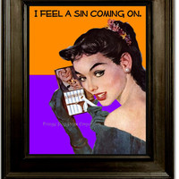 Naughty Pin Up Art Print 8 x 10 - Pinup Girl with Attitude - Pin Up Kitsch 50s Humor - Rockabilly - I Feel a Sin Coming On