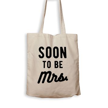 Soon To Be Mrs. - Tote Bag