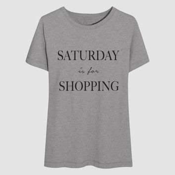Saturday is for shopping t-shirts for women funny slogan quotes fashion cute stylish fashionista