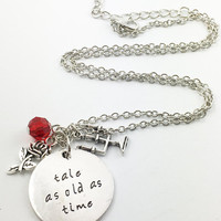 "Beauty and the Beast ""tale as old as time"" hand stamped necklace"