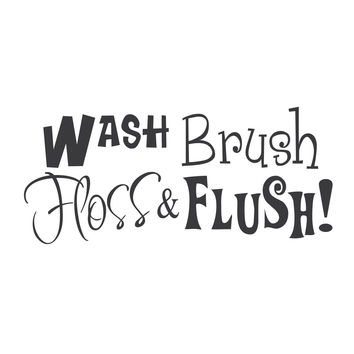 "wall quotes wall decals - ""Wash, Brush, Floss, and Flush"""